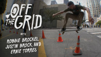 OFF THE GRID -- with Robbie Brockel, Justin Brock, and Ernie Torres