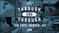 REAL - THROUGH AND THROUGH RAW -- Ten Days: Denver - Kansas City