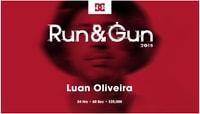 RUN & GUN 2015 -- Luan Oliveira
