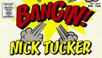 BANGIN! -- Nick Tucker
