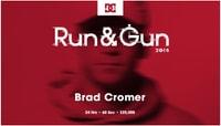 RUN & GUN 2015 -- Brad Cromer