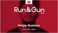 RUN & GUN 2015 -- Felipe Gustavo