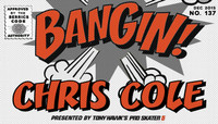 BANGIN! -- Chris Cole