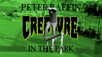 CREATURE PRESENTS -- Peter Raffin In The Park