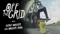OFF THE GRID -- with Sebo Walker & Walker Ryan