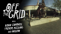 OFF THE GRID -- with Aidan Campbell, Trevor McClung and Willow