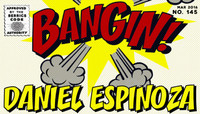 BANGIN! -- Daniel Espinoza