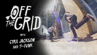 OFF THE GRID -- with Cyril Jackson & T-Funk