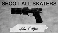 SHOOT ALL SKATERS -- Skin Phillips