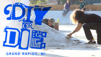 DIY OR DIE -- Grand Rapids, MI