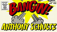 BANGIN! -- Anthony Schultz