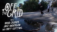 OFF THE GRID -- with Brad Cromer, Jake Anderson, and Matt Gottwig
