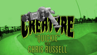 Chris Russell -- Creature Quickie