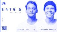 BATB 9 -- Carlos Iqui vs. Michael Sommer