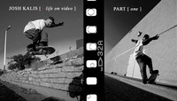 JOSH KALIS -- Life On Video - Part 1