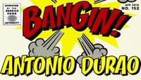 BANGIN! -- Antonio Durao