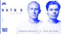 BATB 9 -- Brandon Westgate vs. Nick Matthews