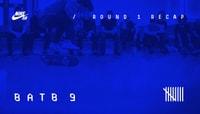 BATB 9 -- Round 1 Recap