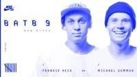 BATB 9 -- Frankie Heck vs. Michael Sommer