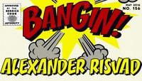BANGIN! -- Alexander Risvad