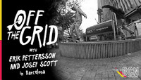 OFF THE GRID -- with Erik Pettersson and Josef Scott in Barcelona