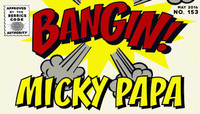 BANGIN! Throwback -- Micky Papa