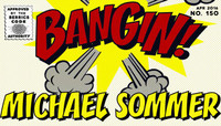 BANGIN! THROWBACK -- Michael Sommer