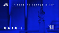 ROAD TO FINALS NIGHT -- BATB 9 - NEW BLOOD