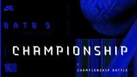 BATB 9 -- Championship Battle