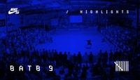 BATB 9 -- Highlights