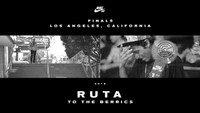 RUTA TO THE BERRICS -- Finals - Los Angeles