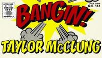 BANGIN! -- Taylor McClung