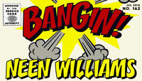 BANGIN! -- Neen Williams