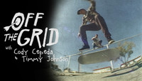 OFF THE GRID -- with Cody Cepeda & Timmy Johnson