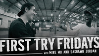 FIRST TRY FRIDAYS -- with Mike Mo & Dashawn Jordan