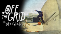 OFF THE GRID -- with Life Extention