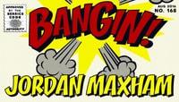 BANGIN! -- Jordan Maxham