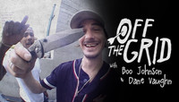 OFF THE GRID -- With Boo Johnson and Dane Vaughn