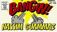 BANGIN! -- Nassim Guammaz