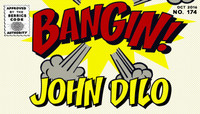 BANGIN! -- John Dilo