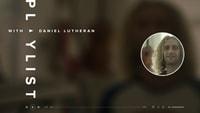 PLAYLIST -- Daniel Lutheran