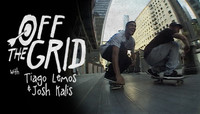 OFF THE GRID -- With Tiago Lemos & Josh Kalis