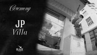 BLAZE - CEREMONY -- JP VILLA