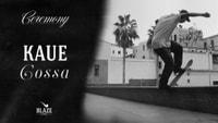 BLAZE - CEREMONY -- KAUE COSSA