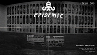 FIELD OPS -- Epidemic Skateshop