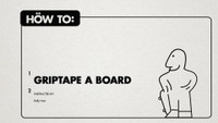 HOW TO: -- GRIPTAPE A BOARD