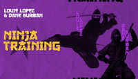 NINJA TRAINING -- with Louie Lopez & Dane Burman