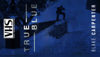 VHS - Blake Carpenter -- Dekline - True Blue
