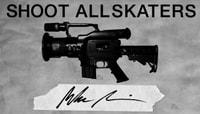 SHOOT ALL SKATERS -- MIKE MANZOORI