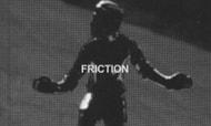 FRICTION -- NY Video By Taryn Ward